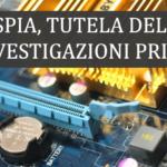 TELEFONI SPIA,TUTELA DELLA PRIVACY E INVESTIGAZIONI PRIVATE